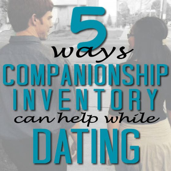 5 Ways Companionship Inventory Can Help While Dating