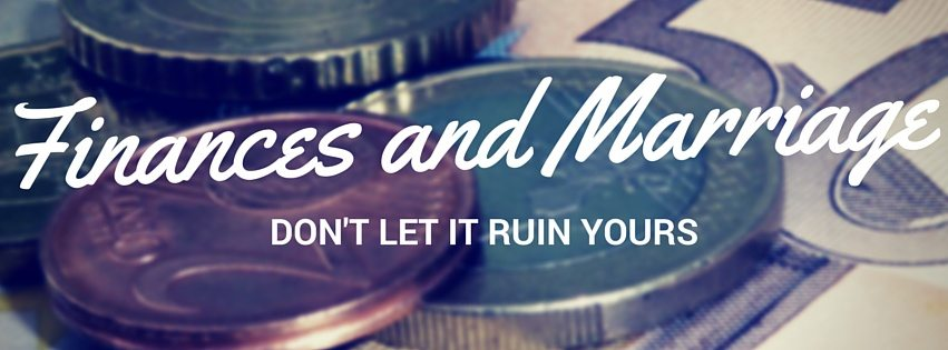 Finances and Marriage, don't let it ruin yours