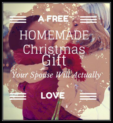 A Free Homemade Christmas Gift Your Spouse Will Actually Love
