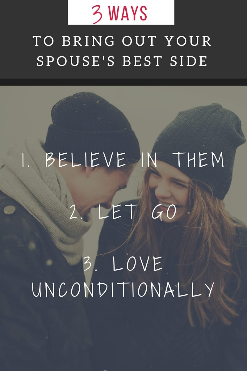 3 Ways to Bring Out Your Spouse's Best Side