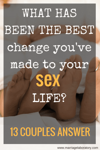 "Improve Married Sex Life | 13 couples answer the question, ""What has been the best change you've made to your sex life?"""