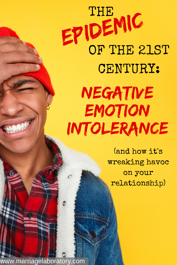 Negative Emotion Intolerance. Click through to read how the epidemic is affecting your relationship and how to become immune!